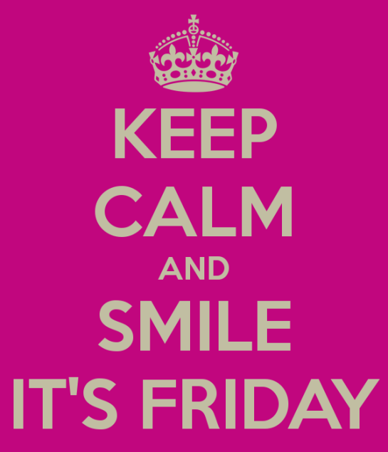 Friday is here...have a great weekend everyone!